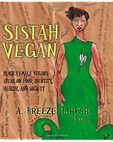 Sistah Vegan: Black Female Vegans Speak on Food, Identity, Health, and Society