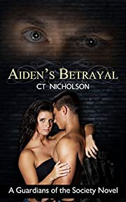 Aiden's Betrayal (Guardians of the Society Book 1)