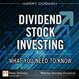img - for Dividend Stock Investing: What You Need to Know (FT Press Delivers Insights for the Agile Investor) book / textbook / text book