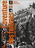echange, troc Florence Montreynaud - L'aventure des femmes : XXe-XXIe siècle