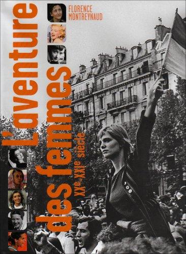 L'aventure des femmes : XXe-XXIe siècle