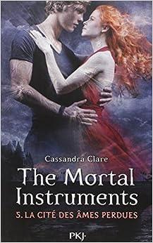The Mortal Instrument Tome 5 : La cité des âmes perdues de Cassandra Clare
