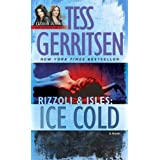 Ice Cold: A Rizzoli & Isles Novel (Rizzoli & Isles Novels) ~ Tess Gerritsen