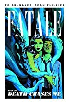Fatale Volume 1 : Death Chases Me…