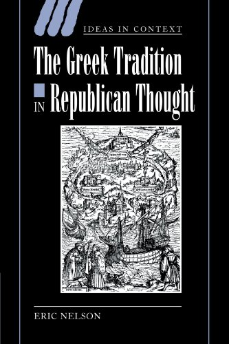 The Greek Tradition in Republican Thought (Ideas in Context)