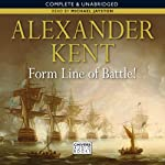 Form Line of Battle! (       UNABRIDGED) by Alexander Kent Narrated by Michael Jayston