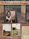 -------------------- The Road to Robert Johnson: The Genesis and Evolution of Blues in the Delta from the Late 1800s Through 1938