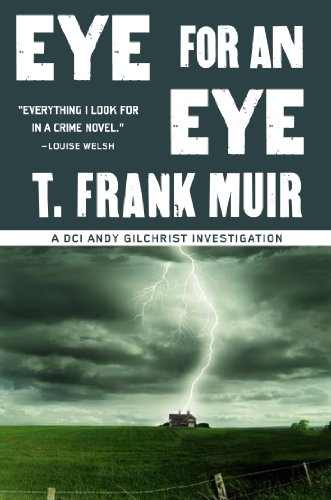 T. Frank Muir - Eye for an Eye (A DCI Andy Gilchrist Investigation)