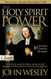 The Holy Spirit and Power (Pure Gold Classics) (088270947X) by Wesley, John