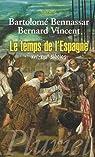 Le temps de l'Espagne, XVIe-XVIIe siècles
