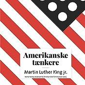 Martin Luther King jr. (Amerikanske tænkere)   Astrid Nonbo Andersen, Christian Olaf Christiansen