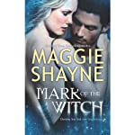 Mark of the Witch (       UNABRIDGED) by Maggie Shayne Narrated by Megan Hayes