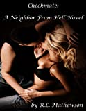 Checkmate (A Neighbor from Hell) by R.L. Mathewson