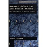 Natural Selection and Social Theory: Selected Papers of Robert Trivers (Evolution and Cognition Series)by Robert Trivers