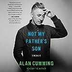 Not My Father's Son: A Memoir | Alan Cumming