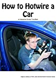 img - for How to Hotwire a Car book / textbook / text book