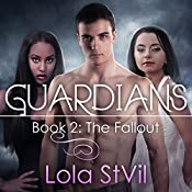 Guardians: The Fallout: The Guardians Series, Book 2 | [Lola StVil]