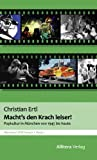 Macht's den Krach leiser: Popkultur in München seit dem Zweiten Weltkrieg. Münchner STATTreisen