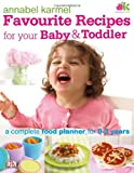 Annabel Karmel Favourite Recipes for Your Baby and Toddler