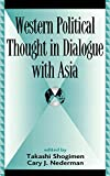 img - for Western Political Thought in Dialogue with Asia (Global Encounters: Studies in Comparative Political Theory) book / textbook / text book
