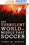 The Turbulent World of Middle East So...