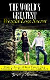 The Worlds Greatest Weight Loss Secret:  How to Convert Your Family to a Gluten-Free, Paleo, or Low-Carb Diet