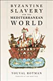 img - for Byzantine Slavery and the Mediterranean World book / textbook / text book