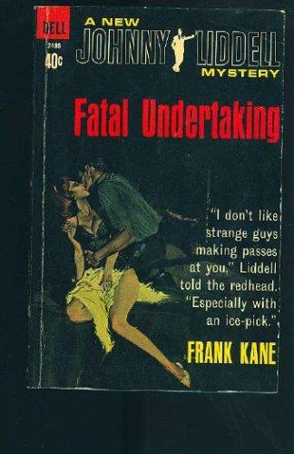 Fatal Undertaking (JOHNNY LIDDELL MYSTERY), FRANK KANE