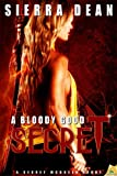 A Bloody Good Secret: Secret... - Sierra Dean