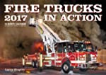 Fire Trucks in Action 2017: 16-Month...
