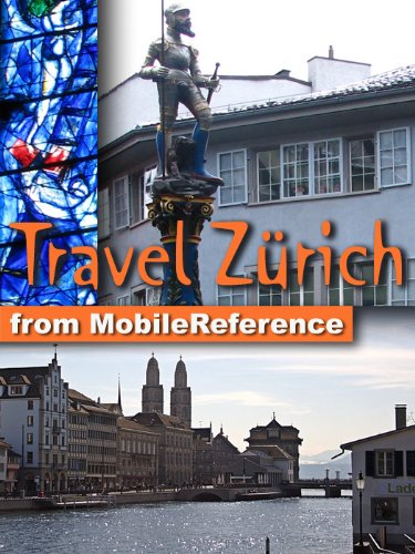 Travel Zurich, Switzerland 2011 - Illustrated Guide, Phrasebook & Maps. (Mobi Travel)