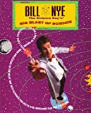 Bill Nye The Science Guy's Big Blast Of