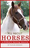 Horses: All About Horses Facts and Pictures Book