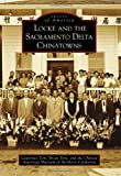 Locke and the Sacramento Delta Chinatowns (Images of America)