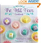 The Petit Four Cookbook: Adorably Del...
