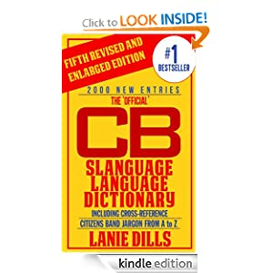 Free Kindle Book: The Official CB Slanguage Language Dictionary (Including Cross Reference) (CB Radio Lingo), by Lanie Dills