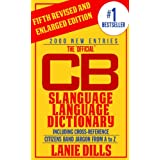 CB Slanguage Language Dictionary - The Official (Including Cross Reference) (CB Radio Lingo)