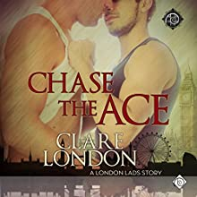 Chase the Ace: London Lads, Book 1 Audiobook by Clare London Narrated by Seb Yarrick