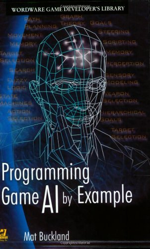Programming Game AI , by Example (Wordware Game Developers Library), by Mat Buckland