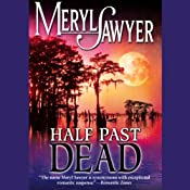 Half Past Dead Part 1 | [Meryl Sawyer]