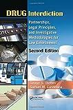 Drug Interdiction: Partnerships, Legal Principles, and Investigative Methodologies for Law Enforcement, Second Edition