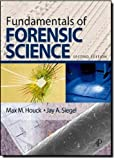 img - for by Houck, Max M., Siegel, Jay A. Fundamentals of Forensic Science, Second Edition (2010) Hardcover book / textbook / text book