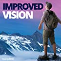 Improved Vision Hypnosis: Enjoy Enhanced Eyesight, using Hypnosis Speech by  Hypnosis Live Narrated by  Hypnosis Live
