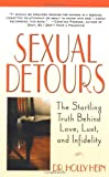 Sexual Detours: The Startling Truth Behind Love, Lust, and Infidelity