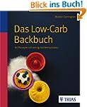 Das Low-Carb-Backbuch: 60 Rezepte mit...