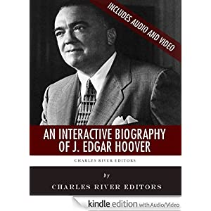 An Interactive Biography of J. Edgar Hoover Charles River Editors