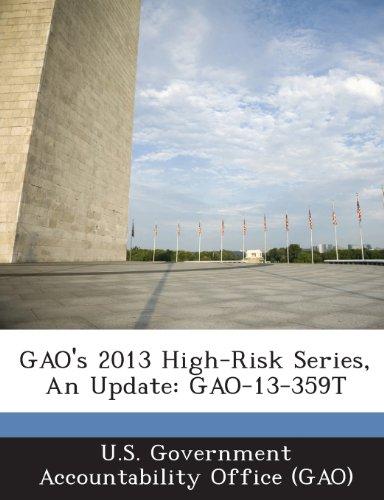 Gao's 2013 High-Risk Series, an Update: Gao-13-359t