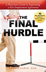 The Final Hurdle: A Physician's Guide to Negotiating a Fair Employment Agreement