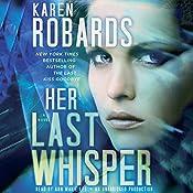 Her Last Whisper: Dr. Charlotte Stone, Book 3 | Karen Robards