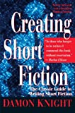 Creating Short Fiction: The Classic Guide to Writing Short Fiction (0312150946) by Damon Knight